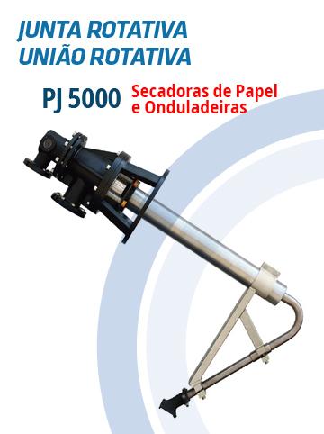 Juntas Rotativas e Uniões Rotativas PJ 5000